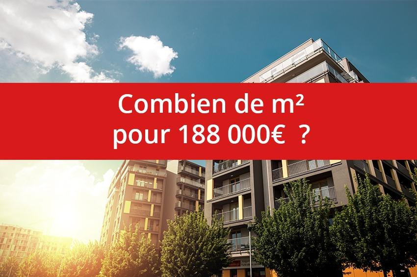 Combien de m² pour 188 000€ ?